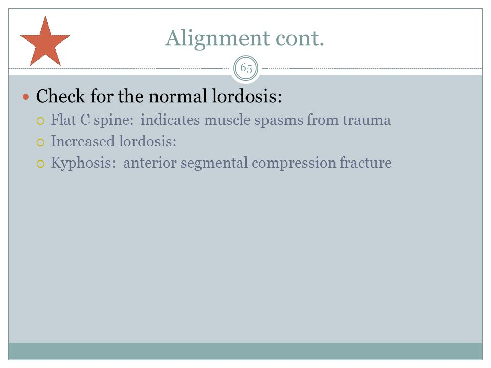 Alignment cont. Check for the normal lordosis: