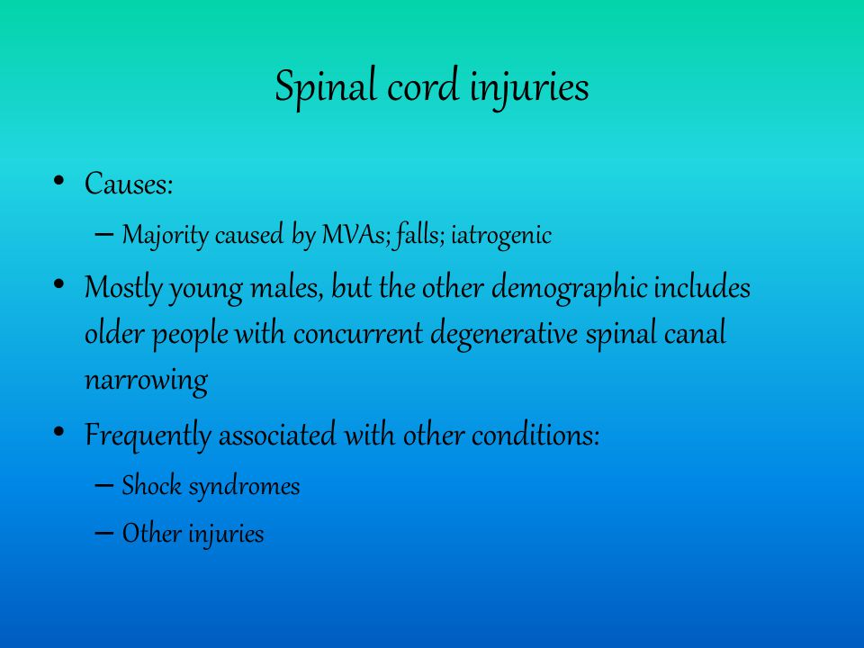 Spinal cord injuries Causes:
