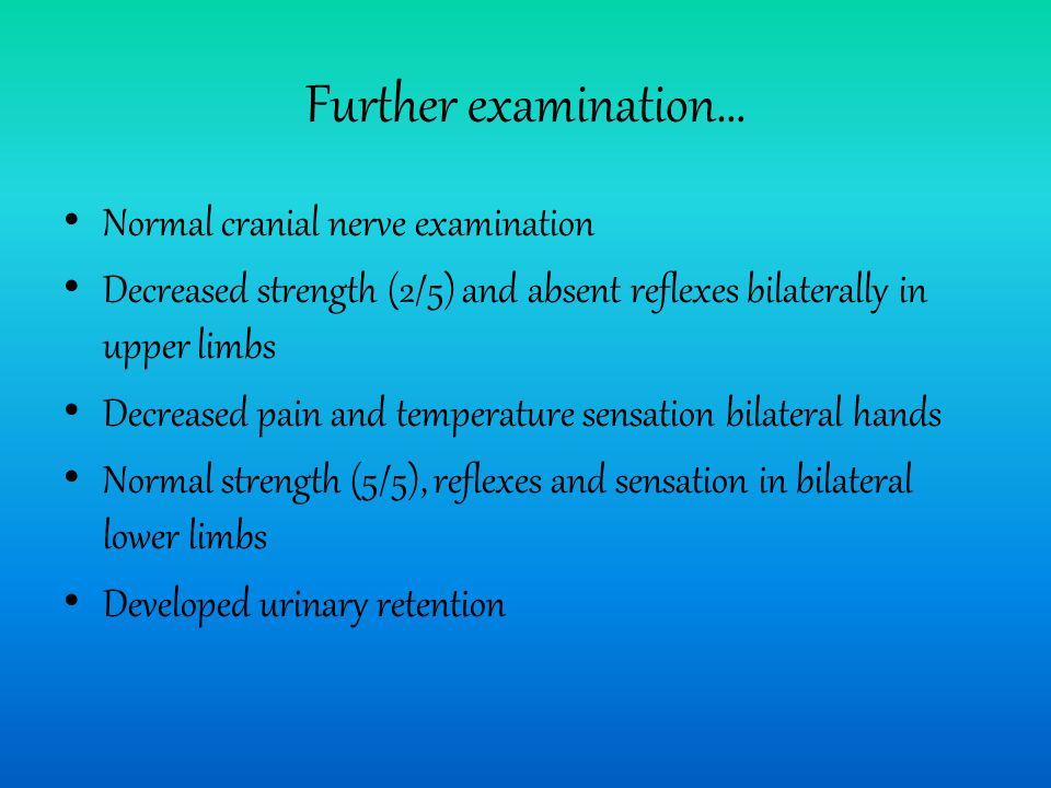 Further examination… Normal cranial nerve examination