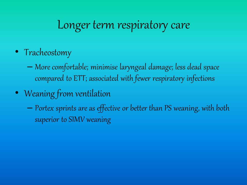Longer term respiratory care