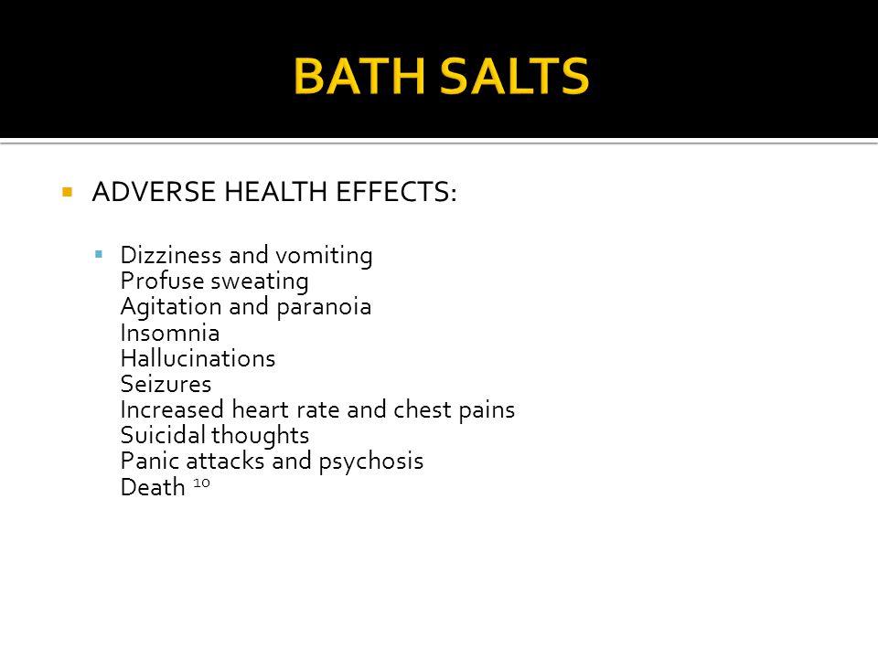 BATH SALTS ADVERSE HEALTH EFFECTS:
