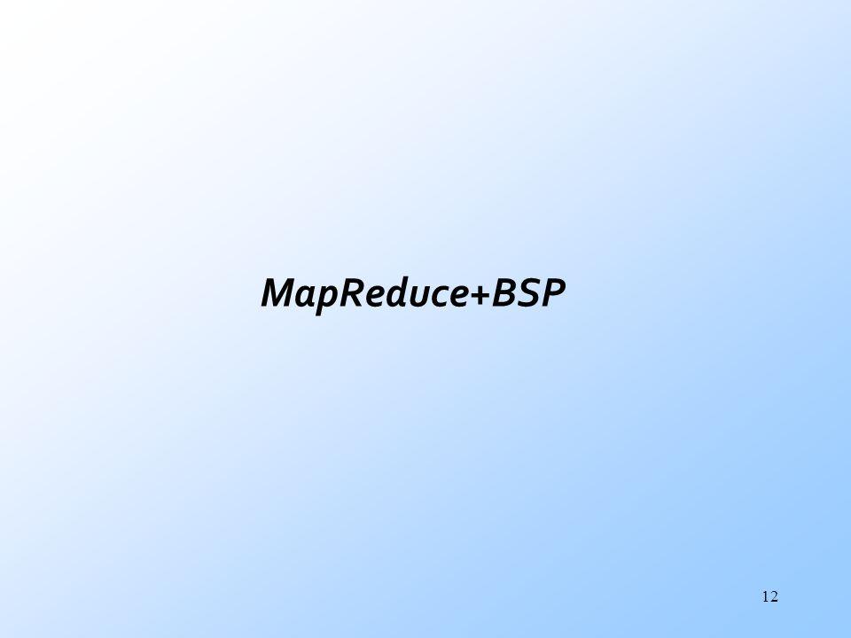 MapReduce+BSP