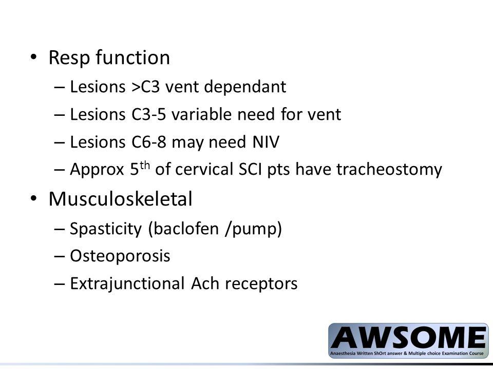 Resp function Musculoskeletal Lesions >C3 vent dependant