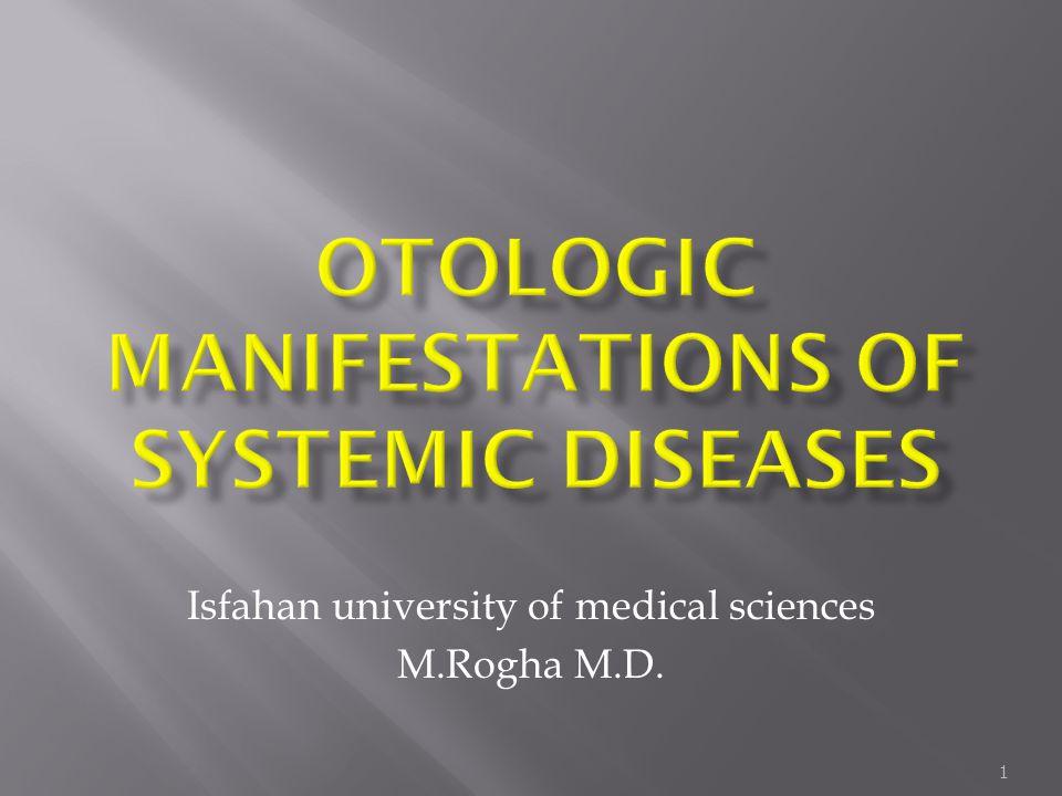 OTOLOGIC MANIFESTATIONS OF SYSTEMIC DISEASEs