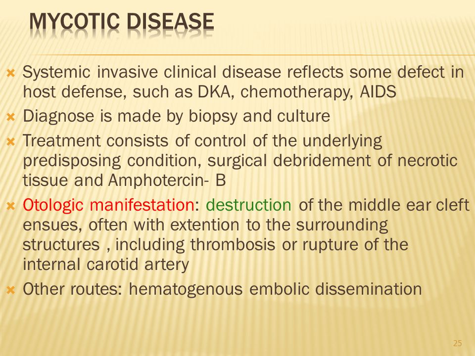 MYCOTIC DISEASE Systemic invasive clinical disease reflects some defect in host defense, such as DKA, chemotherapy, AIDS.
