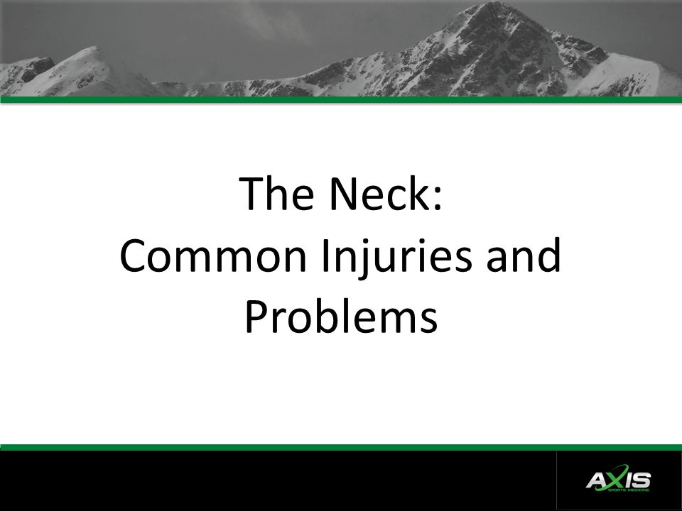 The Neck: Common Injuries and Problems