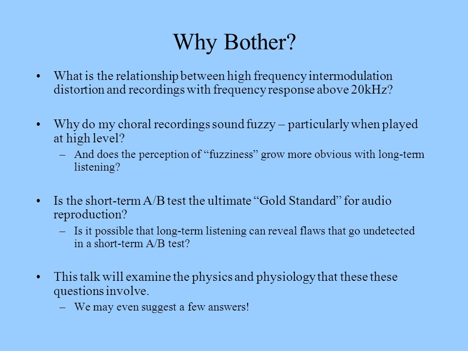 Why Bother What is the relationship between high frequency intermodulation distortion and recordings with frequency response above 20kHz