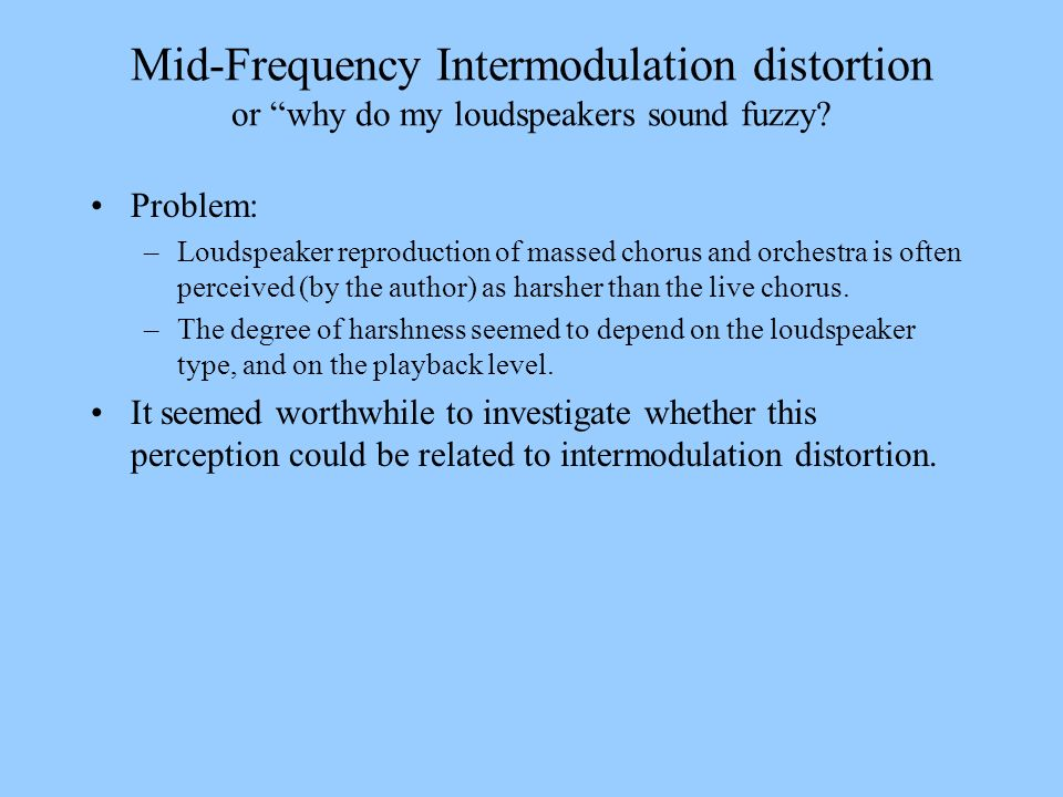Mid-Frequency Intermodulation distortion or why do my loudspeakers sound fuzzy