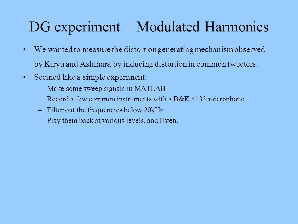 DG experiment – Modulated Harmonics
