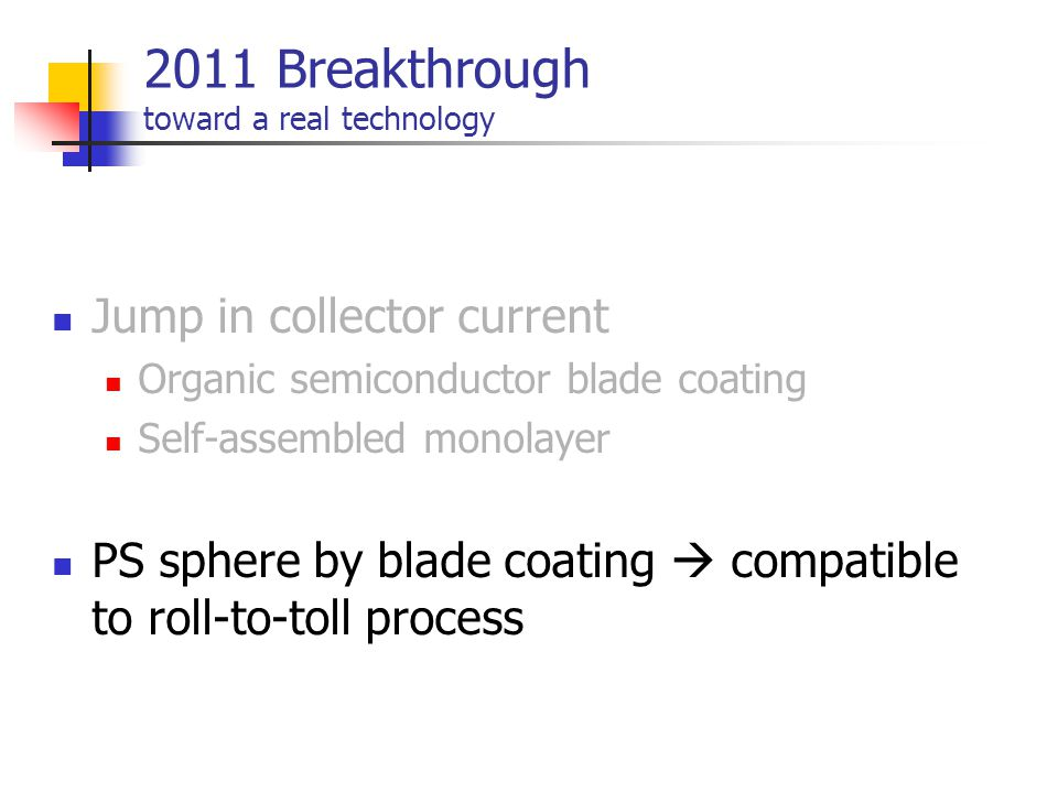 2011 Breakthrough toward a real technology