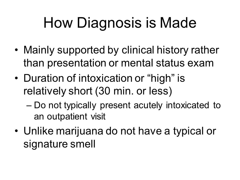 How Diagnosis is Made Mainly supported by clinical history rather than presentation or mental status exam.