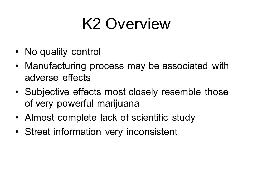 K2 Overview No quality control