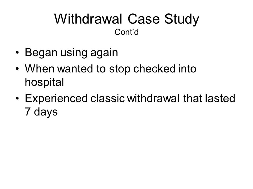 Withdrawal Case Study Cont'd