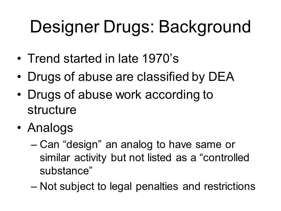 Designer Drugs: Background