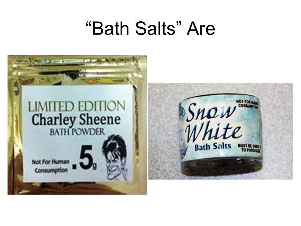 Bath Salts Are