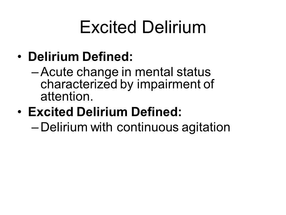 Excited Delirium Delirium Defined: