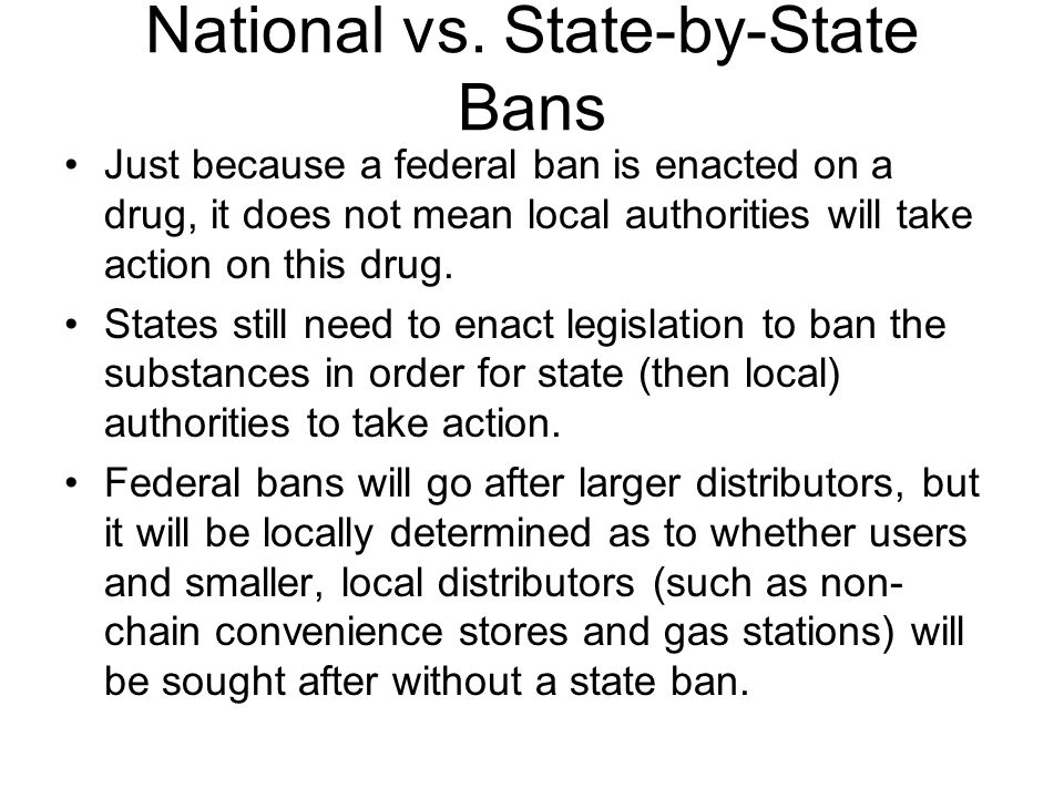 National vs. State-by-State Bans