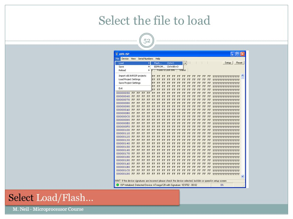 Select the file to load Select Load/Flash…