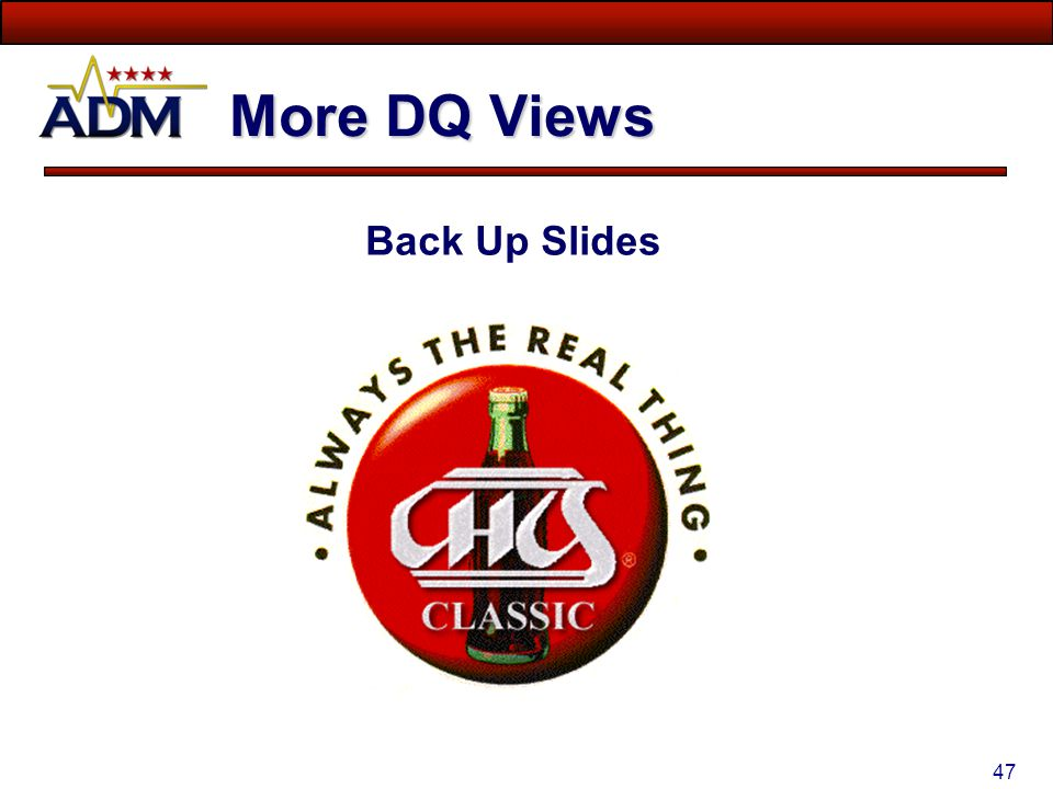 More DQ Views Back Up Slides