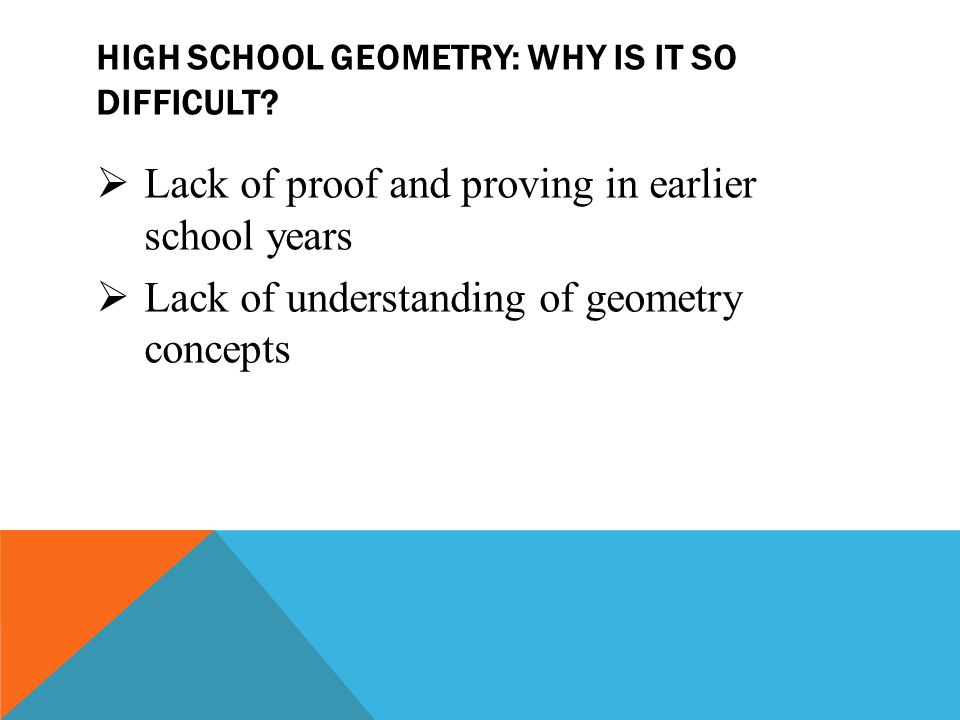 High school geometry: why is it so difficult