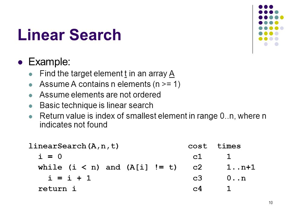 Linear Search Example: Find the target element t in an array A