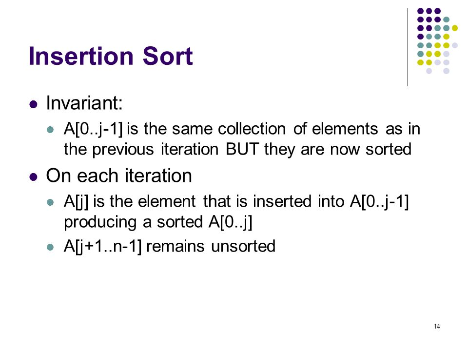 Insertion Sort Invariant: On each iteration