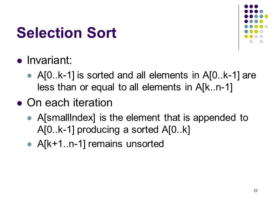 Selection Sort Invariant: On each iteration