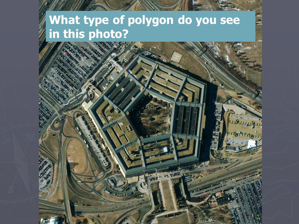 What type of polygon do you see in this photo