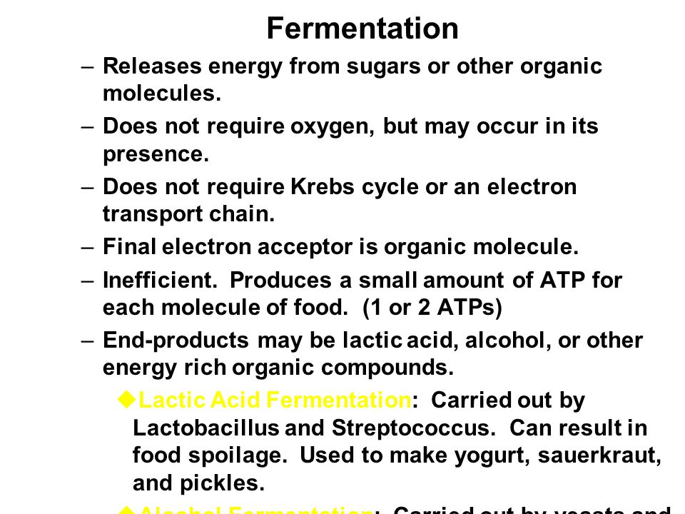 Fermentation Releases energy from sugars or other organic molecules.