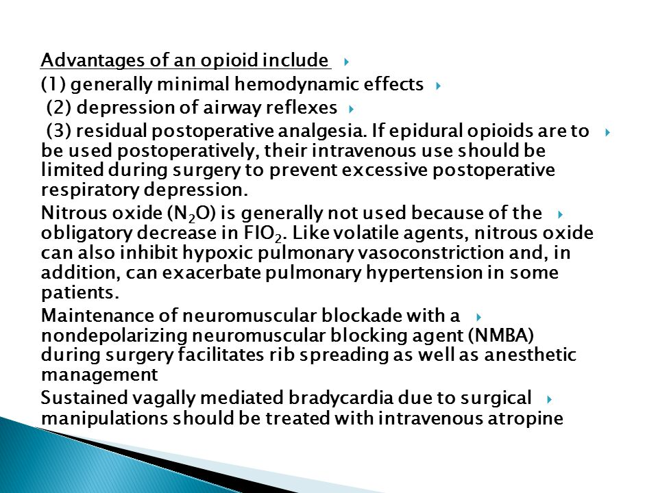 Advantages of an opioid include
