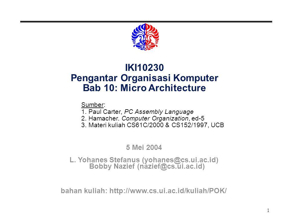 IKI10230 Pengantar Organisasi Komputer Bab 10: Micro Architecture