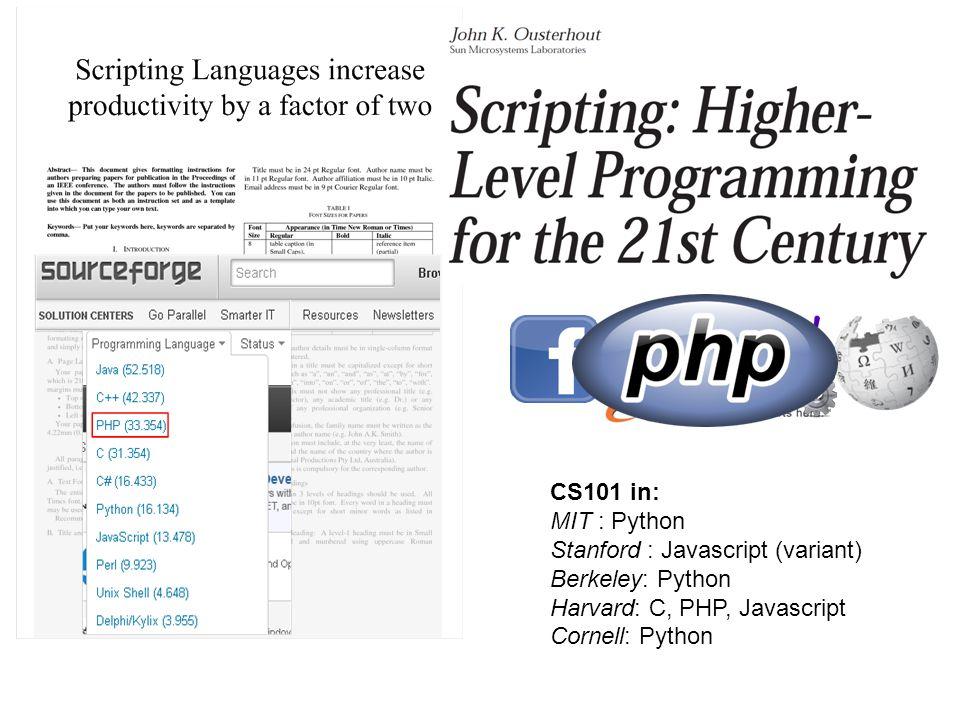 Stanford : Javascript (variant) Berkeley: Python