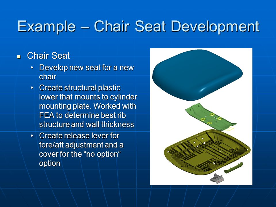 Example – Chair Seat Development