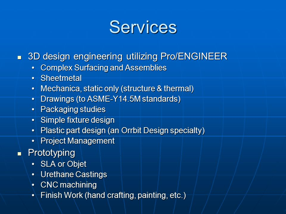 Services 3D design engineering utilizing Pro/ENGINEER Prototyping
