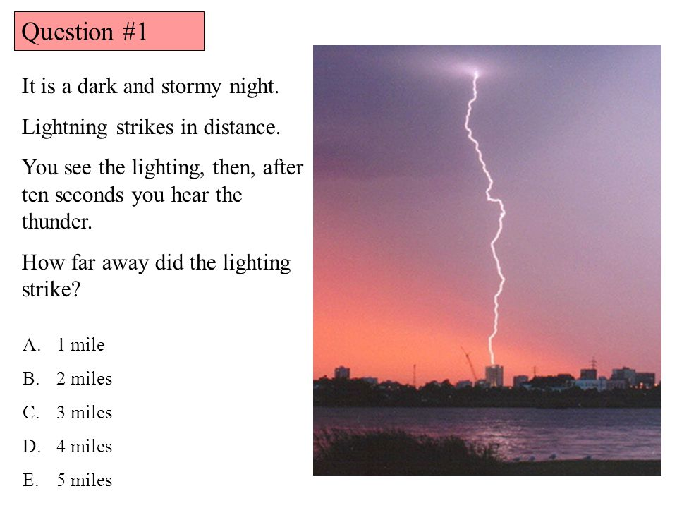 Question #1 It is a dark and stormy night.
