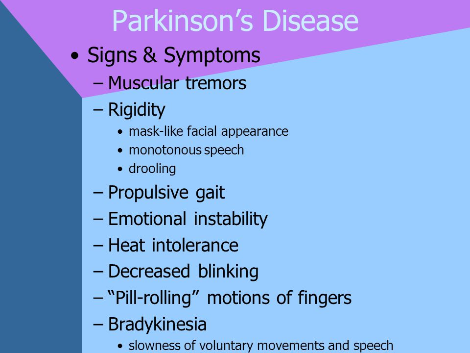 Parkinson's Disease Signs & Symptoms Muscular tremors Rigidity