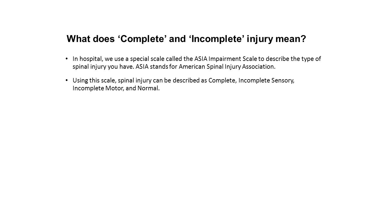 What does 'Complete' and 'Incomplete' injury mean