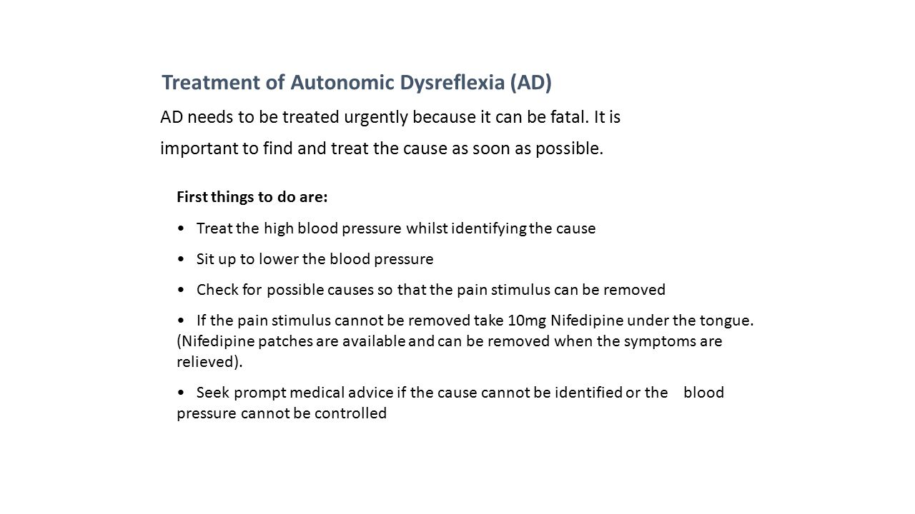 Treatment of Autonomic Dysreflexia (AD)