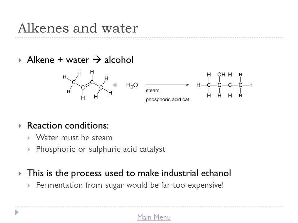 Alkenes and water Alkene + water  alcohol Reaction conditions: