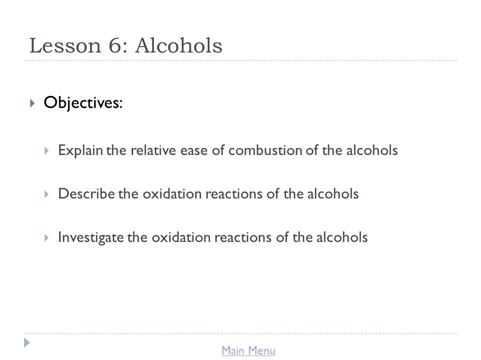 Lesson 6: Alcohols Objectives:
