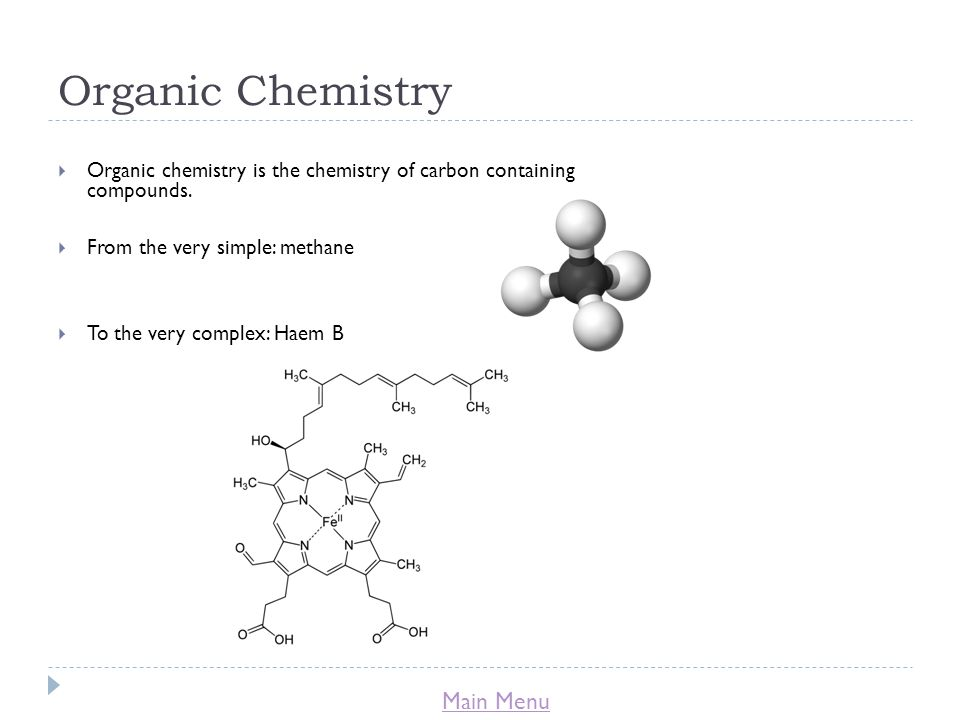 Organic Chemistry Organic chemistry is the chemistry of carbon containing compounds. From the very simple: methane.
