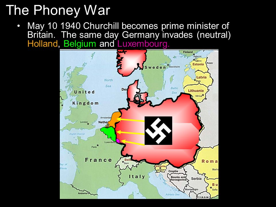 The Phoney War May 10 1940 Churchill becomes prime minister of Britain.