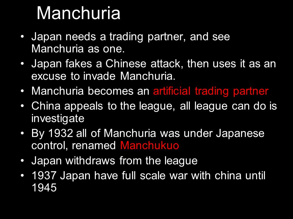 Manchuria Japan needs a trading partner, and see Manchuria as one.