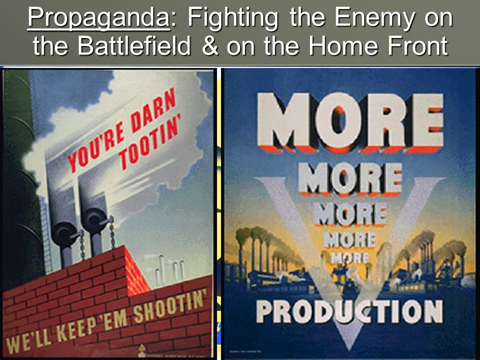 Propaganda: Fighting the Enemy on the Battlefield & on the Home Front