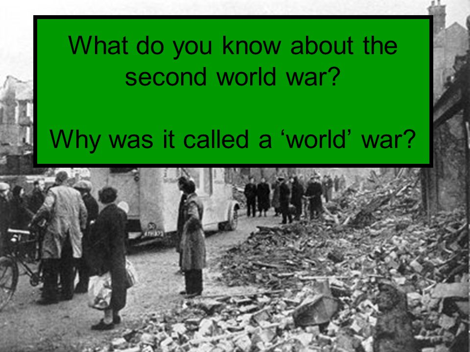 What do you know about the second world war