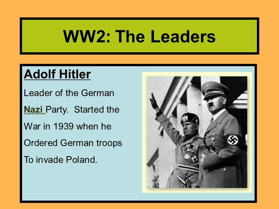 WW2: The Leaders Adolf Hitler Leader of the German
