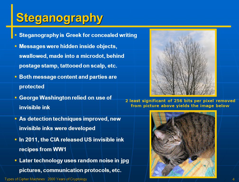Steganography Steganography is Greek for concealed writing