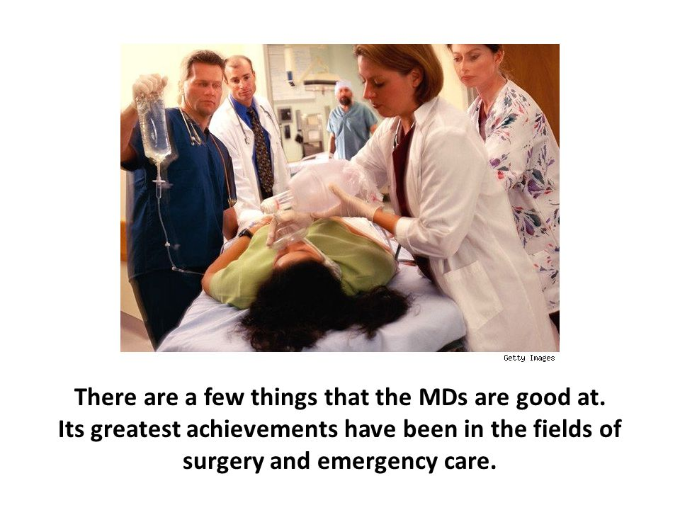 There are a few things that the MDs are good at