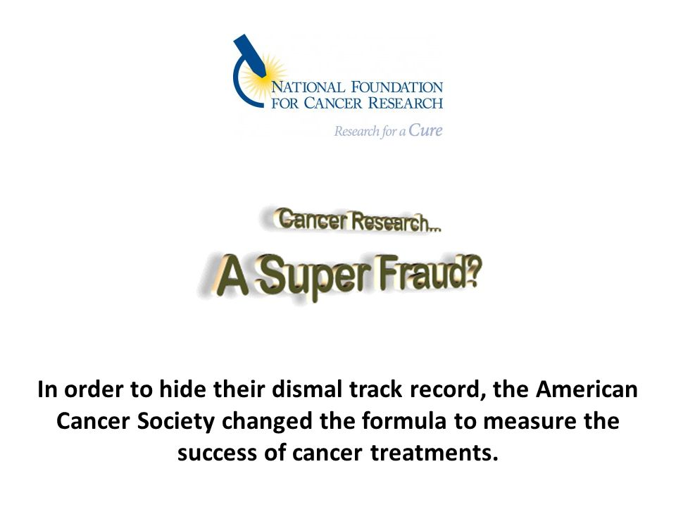 In order to hide their dismal track record, the American Cancer Society changed the formula to measure the success of cancer treatments.