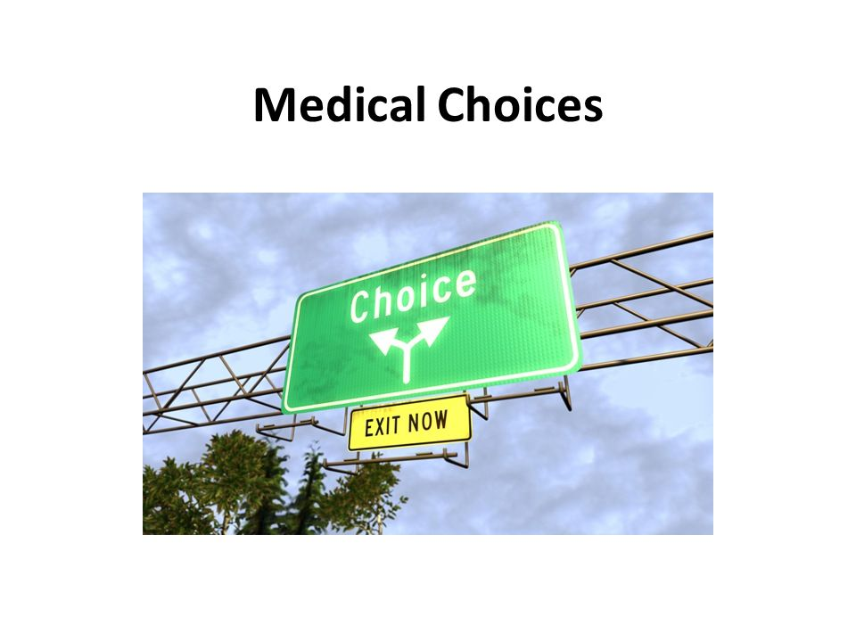 Medical Choices
